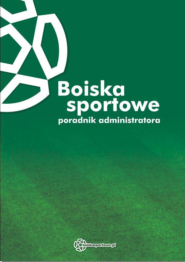 Boiska sportowe poradnik administratora Leszek Kułak 2012